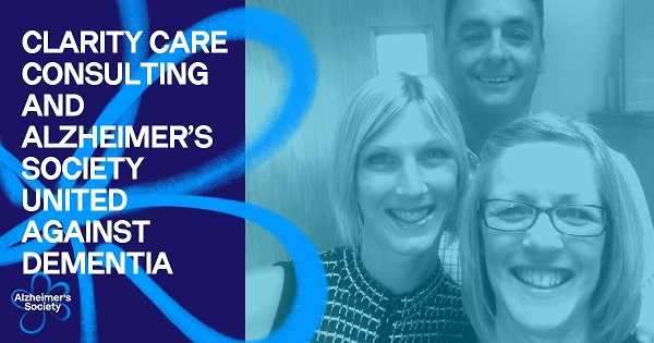Clarity Care Consulting and Alzheimer's Society Against Dementia - Badge featuring Lynn Osborne, Emma Lindsay and Dave James of Clarity Care Consulting
